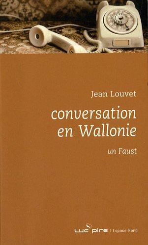 Conversation En Wallonie Un Faust [Pdf/ePub] eBook