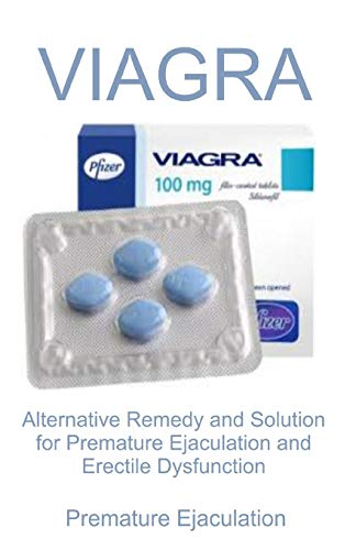 PREMATURE EJACULATION: Alternative Remedy and Solution for Premature Ejaculation and Erectile Dysfunction