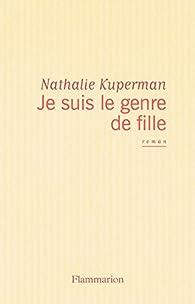 Je suis le genre de fille par Nathalie Kuperman