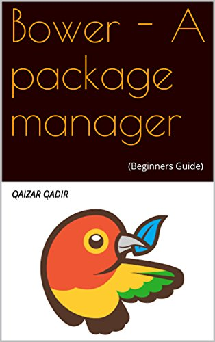 Bower - A package manager: (Beginners Guide) (English Edition) -