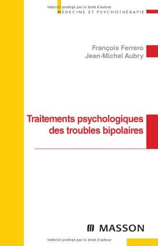 Traitements psychologiques des troubles bipolaires (Ancien Prix éditeur : 32,50 euros) par François Ferrero