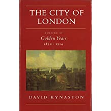 The City Of London Volume 2: Golden Years 1890-1914: Golden Years, 1890-1914 Vol 2