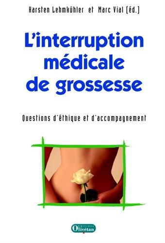 L'interruption médicale de grossesse. Questions éthiques et d'accompagnement