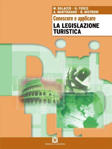 Conoscere e applicare la legislazione turistica. Per gli Ist. tecnici per il turismo: 3