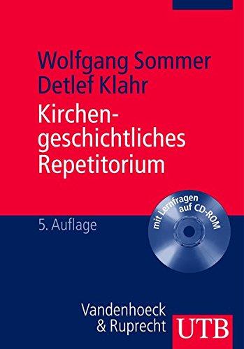 Kirchengeschichtliches Repetitorium: Zwanzig Grundkapitel der Kirchen-, Dogmen- und Theologiegeschichte. Mit Lernfragen auf CD-ROM von Marcel Nieden