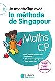 Je m'entraîne avec la méthode de Singapour CP - Soutien scolaire...