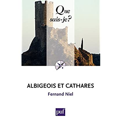 Albigeois et Cathares: « Que sais-je ? » n° 689