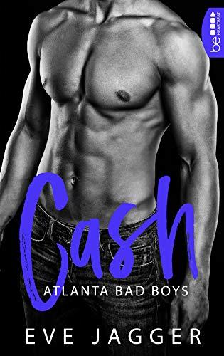 Atlanta Bad Boys - Cash (Sexy Bastard-Reihe 2) von [Jagger, Eve]