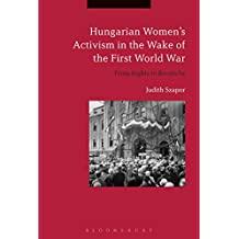 Hungarian Women's Activism in the Wake of the First World War: From Rights to Revanche