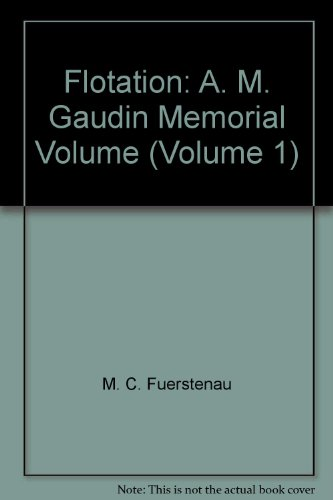 flotation-a-m-gaudin-memorial-volume-volume-1