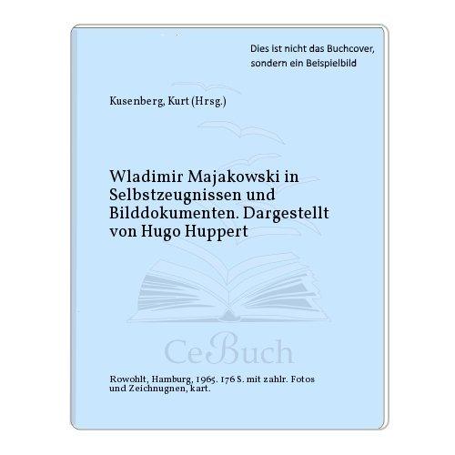 Wladimir Majakowski in Selbstzeugnissen und Bilddokumenten. Dargestellt von Hugo Huppert