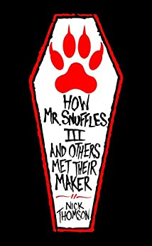 How Mr Snuffles III and Others Met Their Maker (Celebrityville Book 3) by [Thomson, Nick]