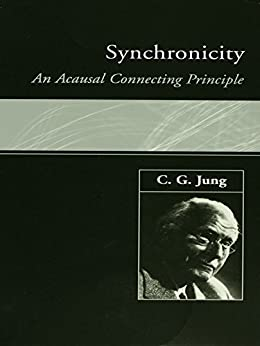 Synchronicity: An Acausal Connecting Principle par [Jung, C. G.]