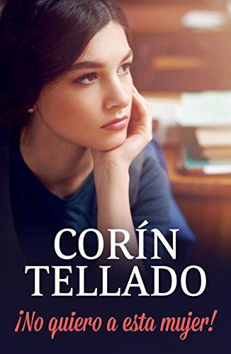 Descargar Libro ¡No quiero a esta mujer! (Coral) de Corín Tellado