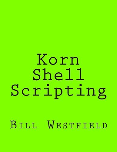 Korn Shell Scripting: Harnessing the Power of Automation for Unix and Linux Systems by Bill Westfield (2013-09-07) par Bill Westfield