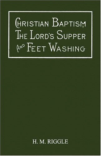 Christian Baptism, The Lord's Supper, And Feet Washing