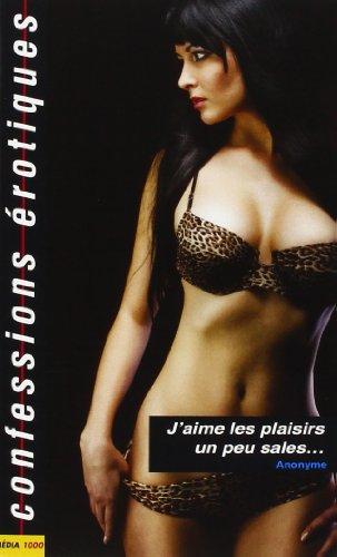 J'aime les plaisirs un peu sales: Confessions érotiques nº445