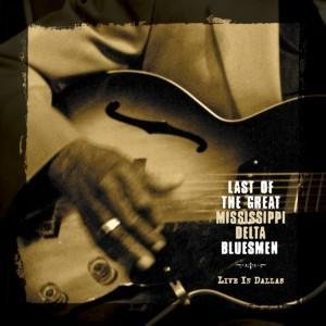 last-of-the-great-mississippi-delta-bluesmen-live-in-dallas-by-various-artists-2008-11-18