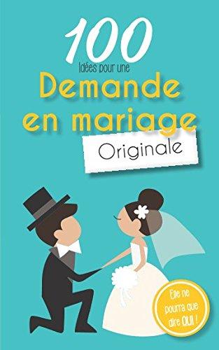 100 idées pour une demande en mariage originale par Vive le mariage