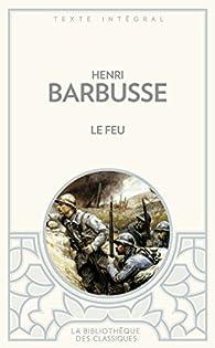 Le Feu (journal d'une escouade) par Henri Barbusse