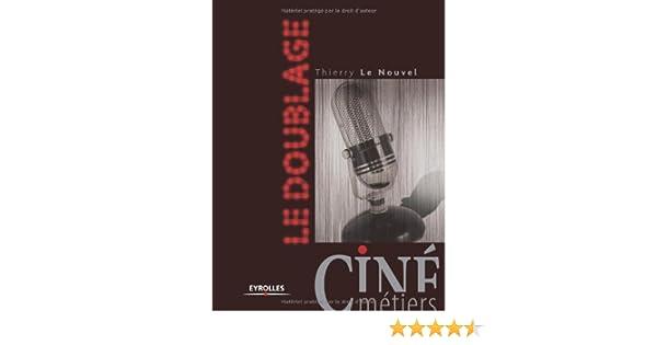 Le doublage (Ciné Métiers) (French Edition)