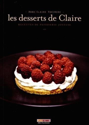 Les desserts de Claire, Recettes de patisserie joyeuse