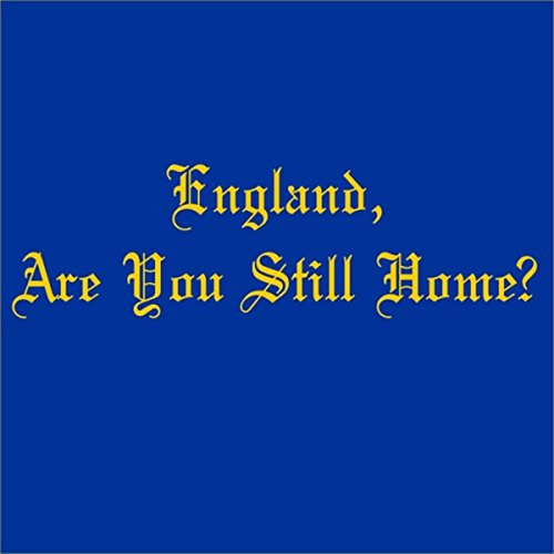 England, Are You Still Home? (feat. Mark Hadley)
