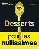 Desserts pour les Nullissimes - Format Kindle - 9782412042205 - 12,99 €