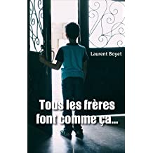 Tous les frères font comme ça... de Laurent Boyet
