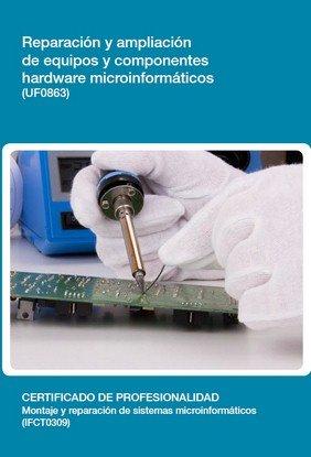 Reparación y ampliación de equipos y componentes hardware microinformáticos (UF0863)
