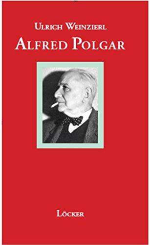 Alfred Polgar: Eine Biographie (Gras Schreibtisch)
