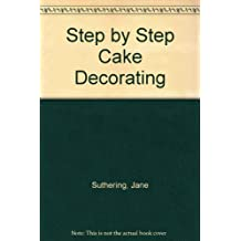 Step by Step Cake Decorating