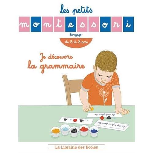Les Petits Montessori : Je découvre la grammaire