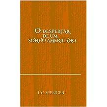 O DESPERTAR DE UM SONHO AMERICANO (Portuguese Edition)