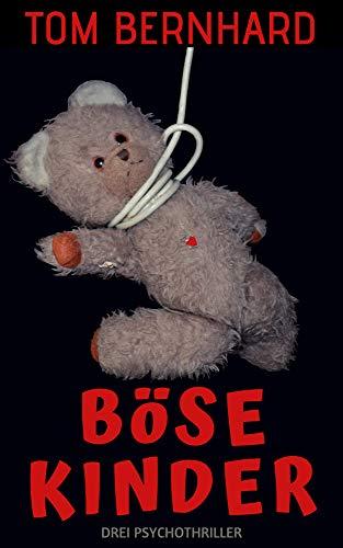 Böse Kinder (German Edition) eBook: Bernhard, Tom: Amazon.es ...