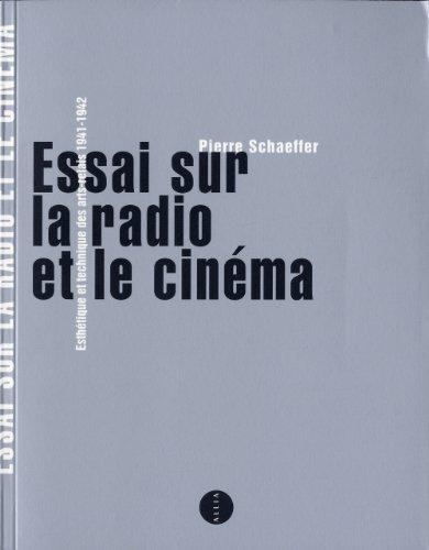 Essai sur la radio et le cinéma : Esthétique et technique des arts-relais 1941-1942 by Pierre Schaeffer (2010-09-09) par Pierre Schaeffer