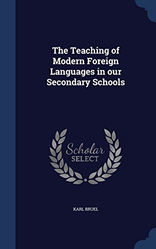 The Teaching of Modern Foreign Languages in our Secondary Schools