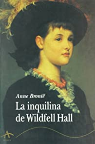 La inquilina de Wildfell Hall par Anne Brontë
