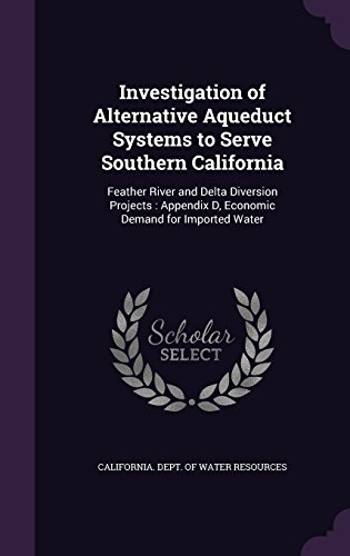 investigation-of-alternative-aqueduct-systems-to-serve-southern-california-feather-river-and-delta-d