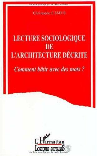 Lecture sociologique de l'architecture décrite: Comment bâtir avec des mots? par Christophe Camus