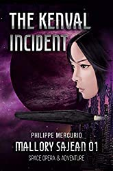 THE KENVAL INCIDENT:  Space Opera & Adventure - MALLORY SAJEAN 01 (English Edition)
