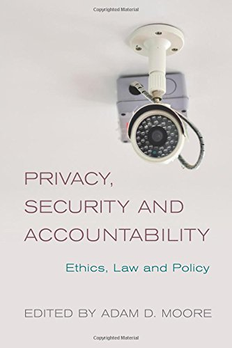 Privacy, Security and Accountability: Ethics, Law and Policy