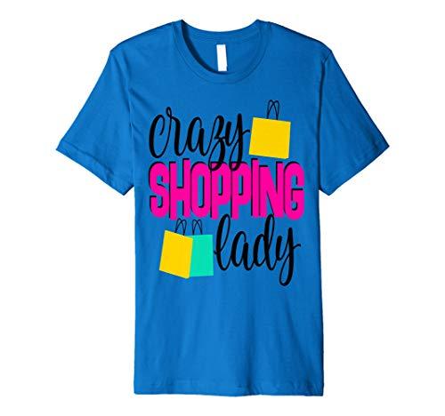 Crazy Shopping Lady Shirt Women Mom Wife Black Friday
