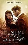 Hunt me, Devil - falls du es schaffst ...