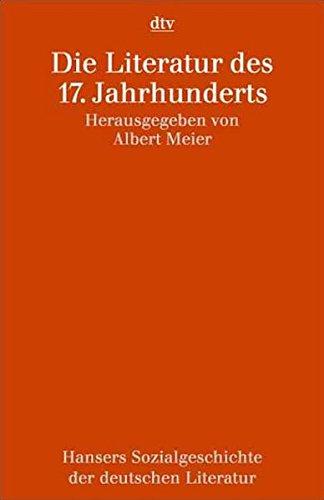 Hansers Sozialgeschichte der deutschen Literatur vom 16. Jahrhundert bis zur Gegenwart: Die Literatur des 17. Jahrhunderts (dtv Sachbuch)