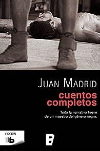 Cuentos completos par Juan Madrid