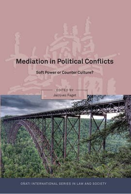 [Mediation in Political Conflicts: Soft Power or Counter Culture?] (By: Jacques Faget) [published: April, 2011]