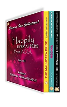 Flaming Sun Collection 1: Happily Ever Afters from India Box Set (The Malhotra Bride; Meghna; The Runaway Bridegroom) by [Venkatraman, Sundari]