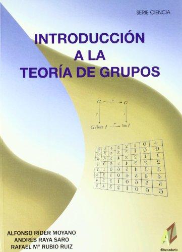 Introducción A La Teoría De Grupos (Ciencia (abecedario)) por Alfonso Rider Moyano