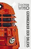 Doctor Who Monster-Edition 1: Gefangener der Daleks